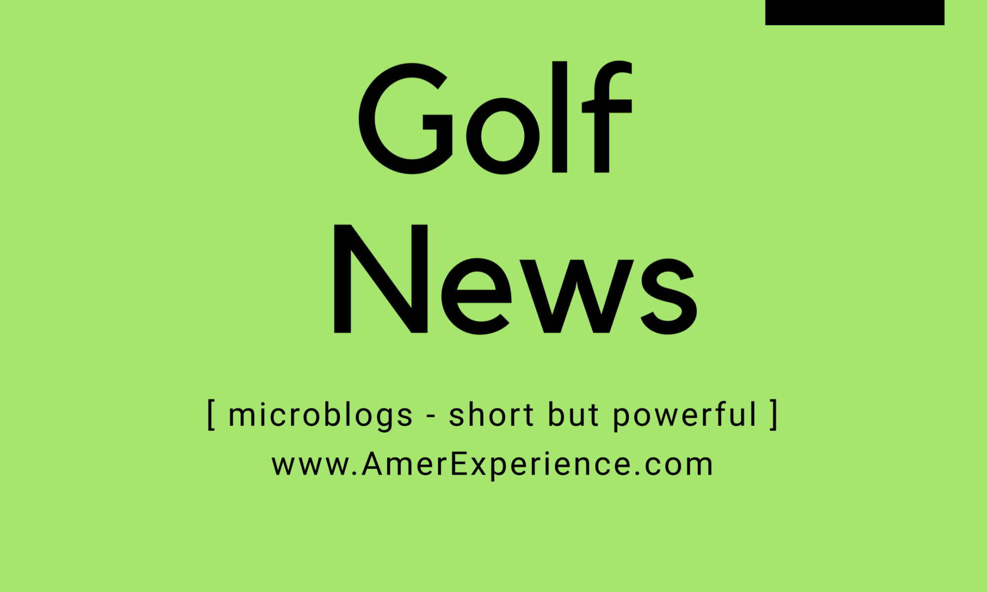 Golf News microblogs from AmerExperience